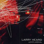Larry Heard - Until The Last Goodbye