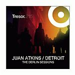 Juan Atkins - The Berlin Sessions
