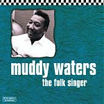 Muddy Waters - You Can't Lose What You Ain't Never Had